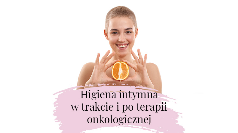 Higiena intymna w trakcie i po terapii onkologicznej