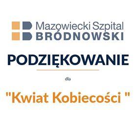 Podziękowanie od Mazowieckiego Szpitala Bródnowskiego dla Kwiatu Kobiecości za wsparcie w walce z epidemią koronawirusa
