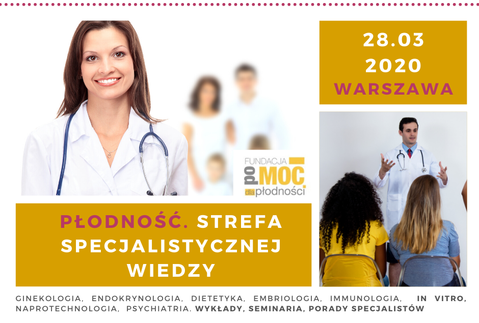 """""""Płodność. Strefa Specjalistycznej Wiedzy"""". Pierwsza w Polsce konferencja medyczna dla Pacjentów. Dla par starających się o ciążę oraz kobiet chorych na PCOS, endometriozę, Hashimoto, insulinoodporność ."""