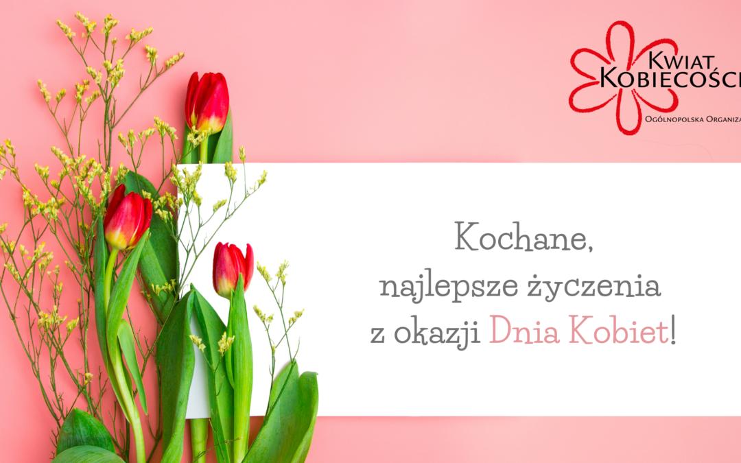 Dzień Kobiet – wszystkiego najwspanialszego od całego Zespołu Kwiatu Kobiecości