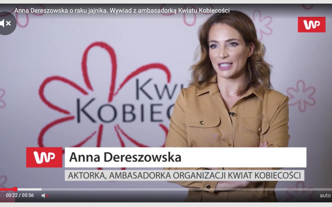 Anna Dereszowska o raku jajnika. Wywiad ambasadorki Kwiatu Kobiecości dla WP.PL
