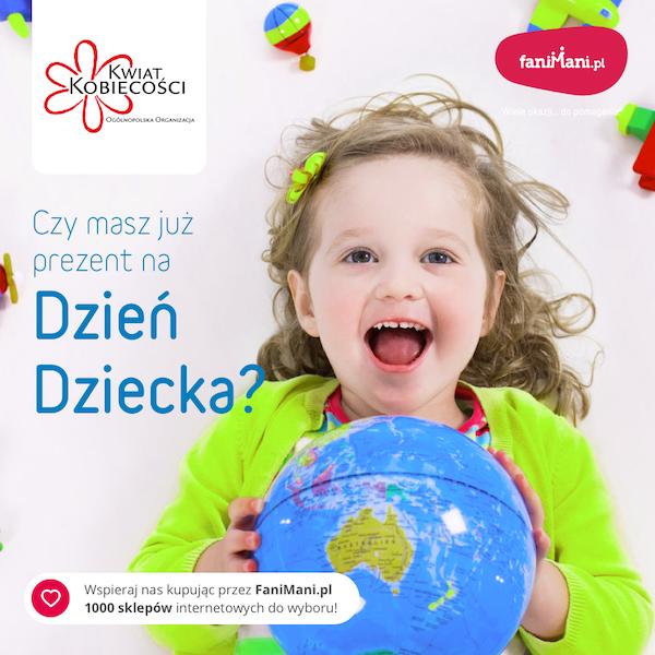 FaniMani.pl – zrób Dziecku prezent na Dzień Dziecka i wesprzyj bezpłatnie Kwiat Kobiecości przy okazji zakupów internetowych