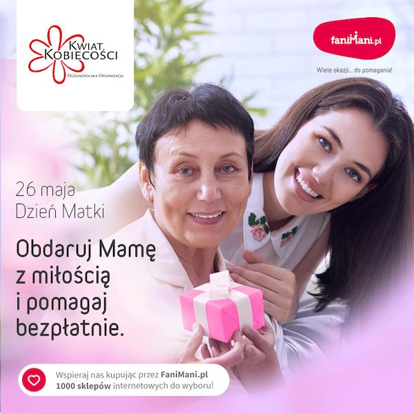 FaniMani.pl – Obdaruj Mamę z miłością i wesprzyj bezpłatnie Kwiat Kobiecości przy okazji zakupów internetowych