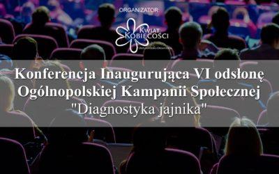 "Konferencja Inaugurująca VI odsłonę Kampanii ,,Diagnostyka Jajnika"""